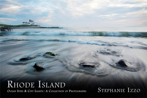 Stephanie Izzo's Rhode Island: Ocean Sites and City Lights: A Collection of Photographs